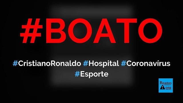 Cristiano Ronaldo vai transformar hotel em hospital para tratar infectados por coronavírus, diz boato (Foto: Reprodução/Facebook)