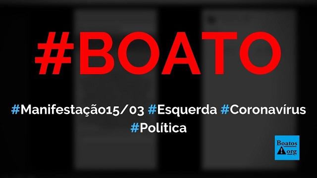 Manifestação de 15 de março foi criada para disseminar coronavírus entre apoiadores de Bolsonaro, diz boato (Foto: Reprodução/Facebook)