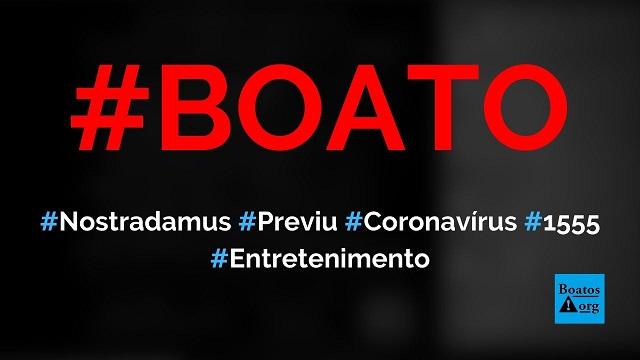 Nostradamus previu a chegada do coronavírus em profecia de 1555, diz boato (Foto: Reprodução/Facebook)