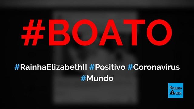 Rainha Elizabeth II testou positivo para coronavírus (Covid-19), diz Palácio Real, diz boato (Foto: Reprodução/Facebook)