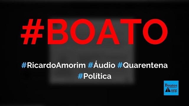 Ricardo Amorim grava áudio pedindo o fim da quarentena e apoiando Bolsonaro, diz boato (Foto: Reprodução/Facebook)