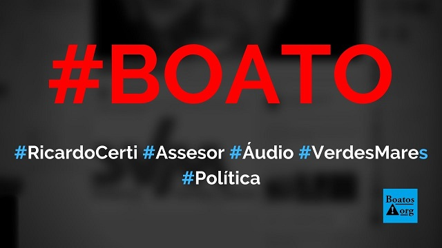 Ricardo Certi, assessor de Camilo Santana, grava áudio para Sistema Verdes Mares pedindo ataques a Bolsonaro no Ceará, diz boato (Foto: Reprodução/Facebook)