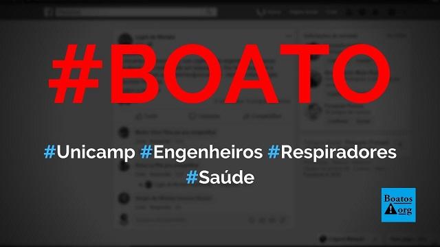 Unicamp precisa, com urgência, de engenheiros mecânicos para manutenção de respiradores, diz boato (Foto: Reprodução/Facebook)