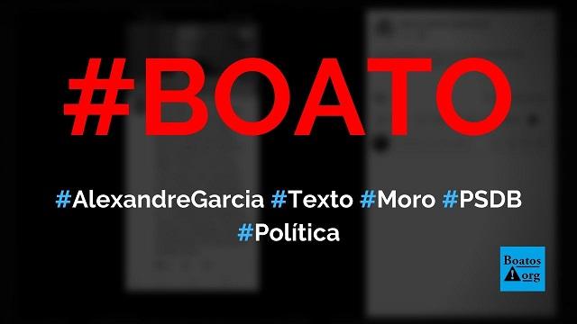 Alexandre Garcia escreve texto sobre demissão de Moro e diz que ele é do PSDB, diz boato (Foto: Reprodução/Facebook)