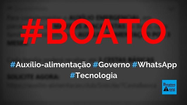 Auxílio-alimentação de três meses é dado pelo governo e atacadistas do Brasil em site no WhatsApp, diz boato (Foto: Reprodução/Facebook)
