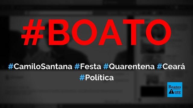 Camilo Santana, governador do Ceará, participa de festa durante quarentena do coronavírus, diz boato (Foto: Reprodução/Facebook)
