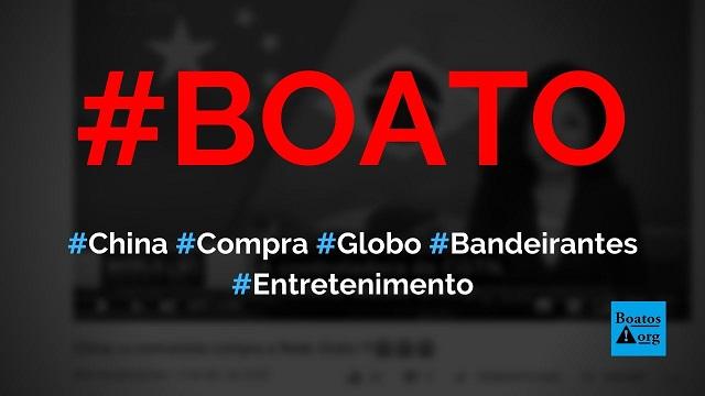 China comprou a Globo, a Bandeirantes e está dominando o Brasil, diz boato (Foto: Reprodução/YouTube)