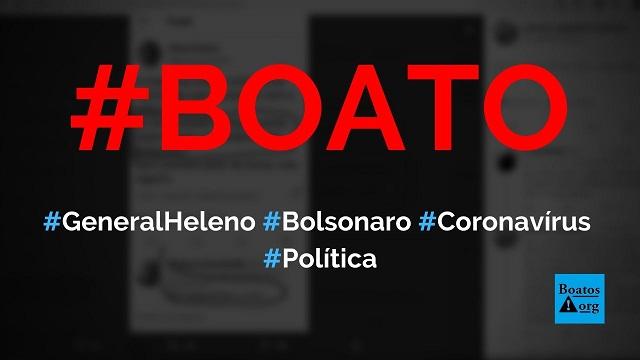 General Heleno diz que Bolsonaro teve coronavírus em post no Twitter, diz boato (Foto: Reprodução/Twitter)