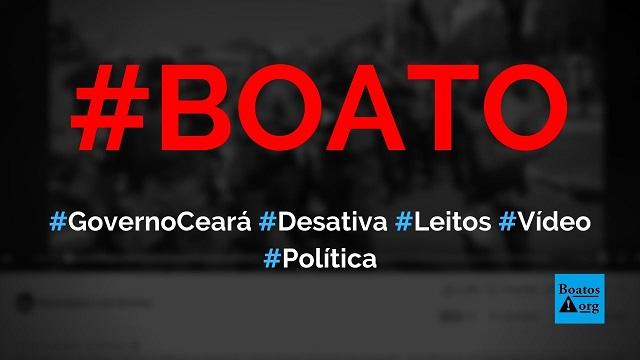 Governo do Ceará desativou leitos de hospital para receber mais recursos federais, diz boato (Foto: Reprodução/Facebook)