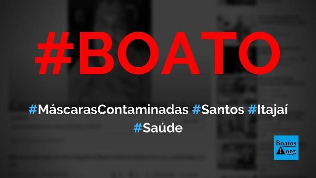 Máscaras contaminadas da China estão chegando no Porto de Santos e de Itajaí, diz boato (Foto: Reprodução/Facebook)