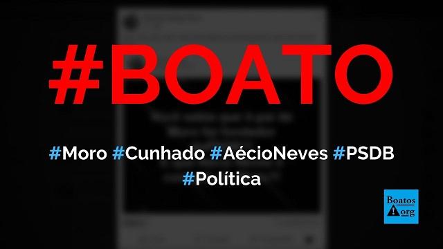 Aécio Neves é cunhado de Moro, que é filho de fundador do PSDB, diz boato (Foto: Reprodução/Facebook)