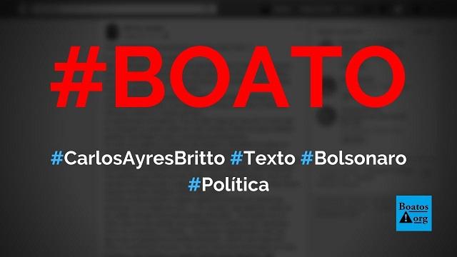 Carlos Ayres Britto diz, em carta, que Moro foi enviado pela esquerda para derrubar Bolsonaro, diz boato (Foto: Reprodução/Facebook)