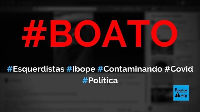 Esquerdistas estão se passando por agentes de saúde do Ibope para contaminar as pessoas com testes falsos de Covid-19, diz boato (Foto: Reprodução/Facebook)