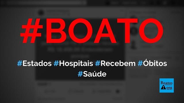 Estados recebem R$ 16 mil e hospitais recebem R$ 12 mil para cada morte por Covid-19, diz boato (Foto: Reprodução/Facebook)