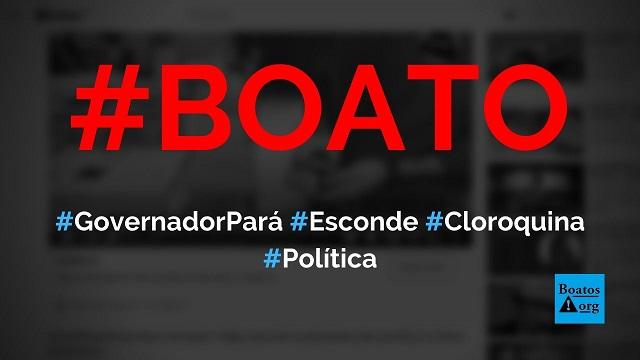 Governador do Pará, Hélder Barbalho, escondeu toneladas de cloroquina em um galpão, diz boato (Foto: Reprodução/Facebook)