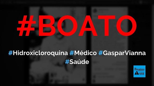 Hidroxicloroquina foi inventada pelo médico paraense Gaspar Vianna, diz boato (Foto: Reprodução/Facebook)