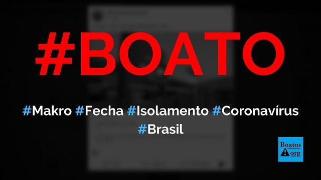 Makro fecha as portas no Rio de Janeiro por causa de pandemia e isolamento, diz boato (Foto: Reprodução/Facebook)