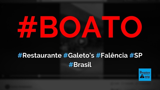 Restaurante Galeto's entrou em falência e fechou as portas por causa do isolamento social em SP, diz boato (Foto: Reprodução/Facebook)