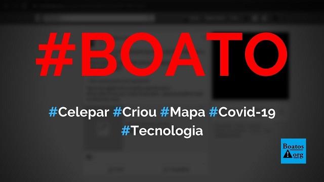 Celepar lançou mapa que mostra onde foram detectados casos de Covid-19, diz boato (Foto: Reprodução/Facebook)