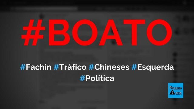 Fachin proibiu polícia de entrar em favelas para esquerda, tráfico, Antifas e chineses atacarem o governo, diz boato (Foto: Reprodução/Facebook)