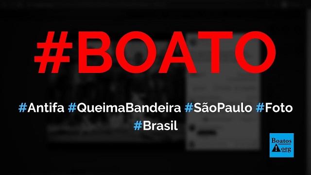 Foto mostra grupo Antifa queimando bandeira do Brasil em protesto de São Paulo em 2020, diz boato (Foto: Reprodução/Facebook)