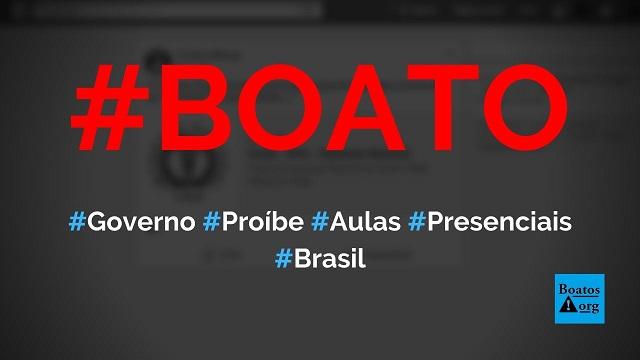 Governo Federal decreta proibição de aulas presenciais em todo Brasil, diz boato (Foto: Reprodução/Facebook)