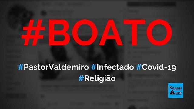 Pastor Valdemiro Santiago afirmou que contraiu coronavírus e continuou pregando, diz boato (Foto: Reprodução/Facebook)