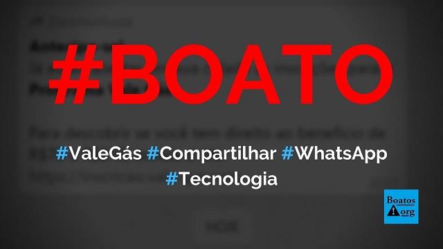 Programa Vale Gás está com inscrições abertas em site no WhatsApp, diz boato (Foto: Reprodução/WhatsApp)
