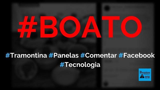 Tramontina dá kit completo de panelas para quem comentar OK em post no Facebook, diz boato (Foto: Reprodução/Facebook)