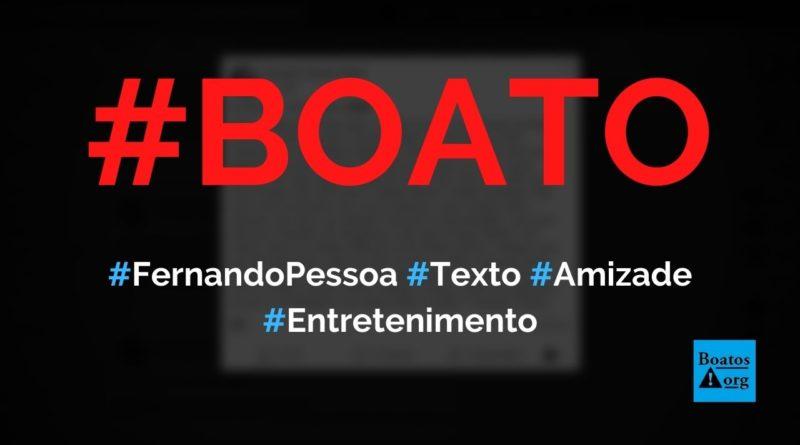 """Fernando Pessoa escreveu texto que começa com """"meus amigos são todos assim"""", diz boato (Foto: Reprodução/Facebook)"""