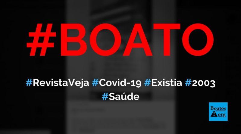 Revista Veja prova que Covid-19 (novo coronavírus) existia desde 2003, mostra vídeo, diz boato (Foto: Reprodução/Facebook)
