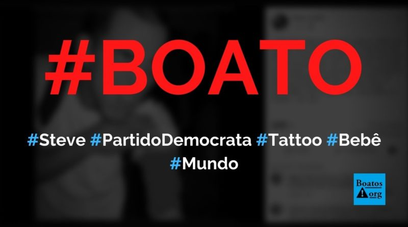 Steve é membro do Partido Democrata e fez tatuagem de bebê para apoiar a ideologia comunista da pedofilia, diz boato (Foto: Reprodução/Facebook)