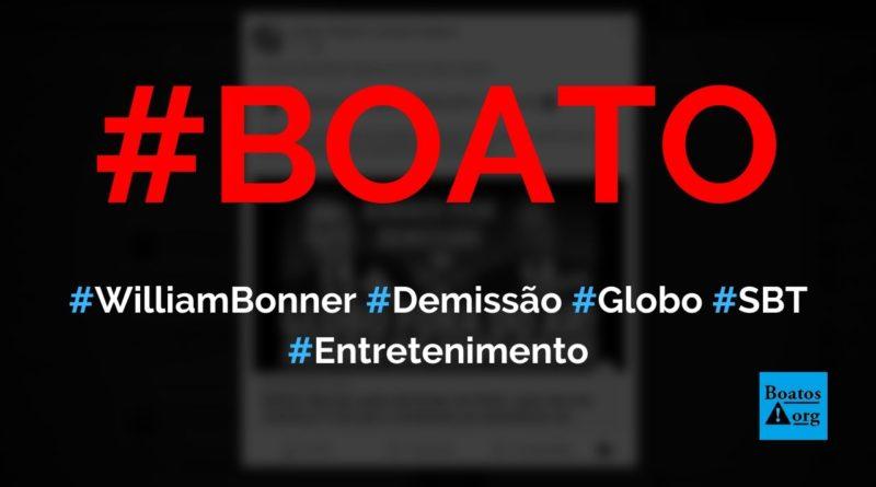 William Bonner pede demissão da Globo após derrota histórica para futebol do SBT, diz boato (Foto: Reprodução/Facebook)