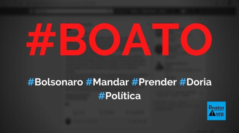 Bolsonaro deve mandar prender Doria por trazer 800 empresários da China para o Brasil, diz boato (Foto: Reprodução/Facebook)
