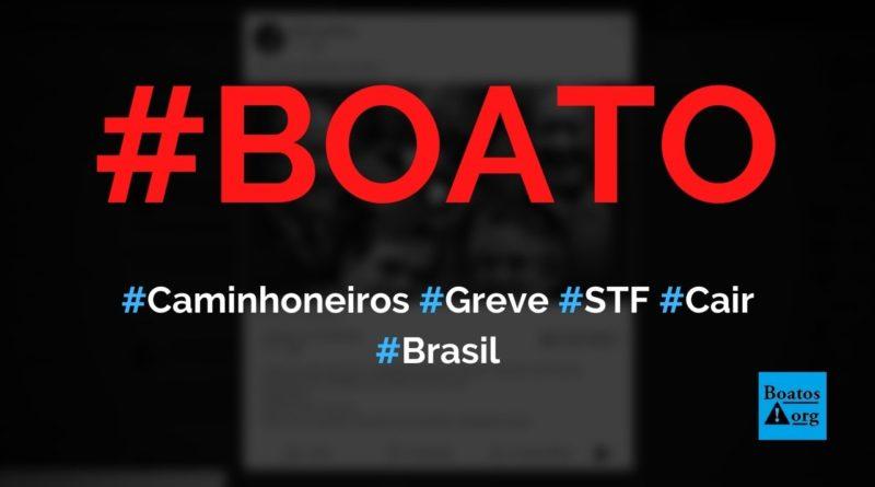 Caminhoneiros vão fazer greve em agosto e setembro de 2020 e parar o Brasil até o STF cair, diz boato (Foto: Reprodução/Facebook)