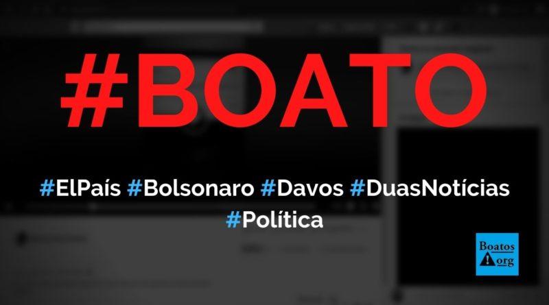 El País dá duas notícias sobre Bolsonaro em Davos positiva na Espanha e negativa no Brasil, diz boato (Foto: Reprodução/Facebook)