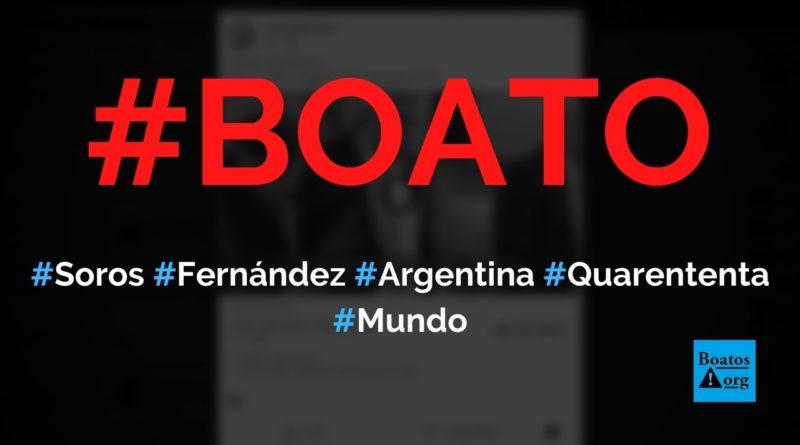 George Soros promete ajudar Argentina se país prolongar quarentena e prejudicar Bolsonaro, diz boato (Foto: Reprodução/Facebook)