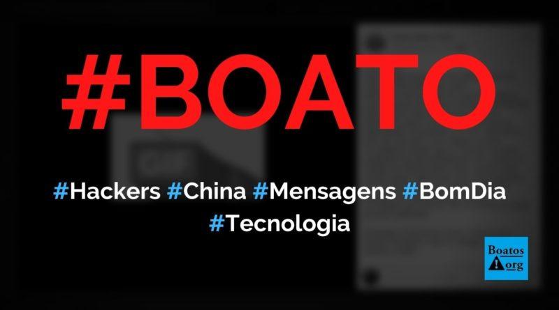 Mensagens de bom dia são usadas em ataques cibernéticos por hackers da China, diz boato (Foto: Reprodução/Facebook)