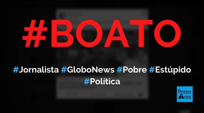 """Repórter da GloboNews chama brasileiro de """"pobre estúpido"""" após pesquisa sobre Bolsonaro, diz boato (Foto: Reprodução/Facebook)"""