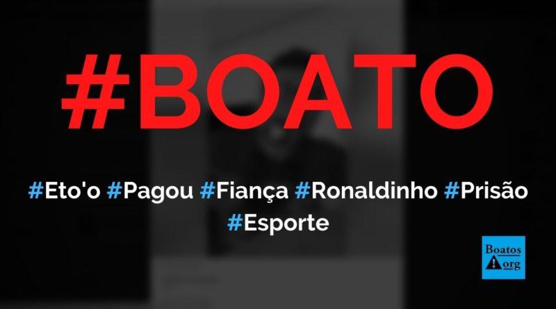 Samuel Eto'o pagou 1,6 milhão de euros de fiança para Ronaldinho sair da prisão, diz boato (Foto: Reprodução/Facebook)