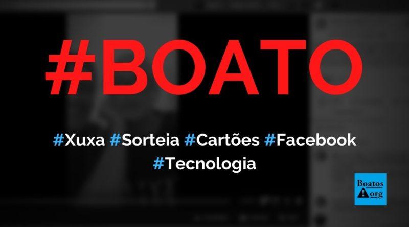 Xuxa está sorteando cartões (reforma e presente) R$ 15 mil para usuários do Facebook, diz boato (Foto: Reprodução/Facebook)