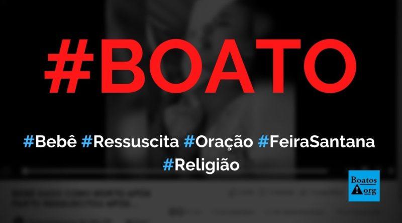 Bebê nasce morto em Feira de Santana (BA), mas ressuscita após oração da mãe, diz boato (Foto: Reprodução/Facebook)