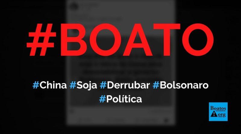 China comprou todo estoque de soja do Brasil para prejudicar Bolsonaro, diz boato (Foto: Reprodução/Facebook)