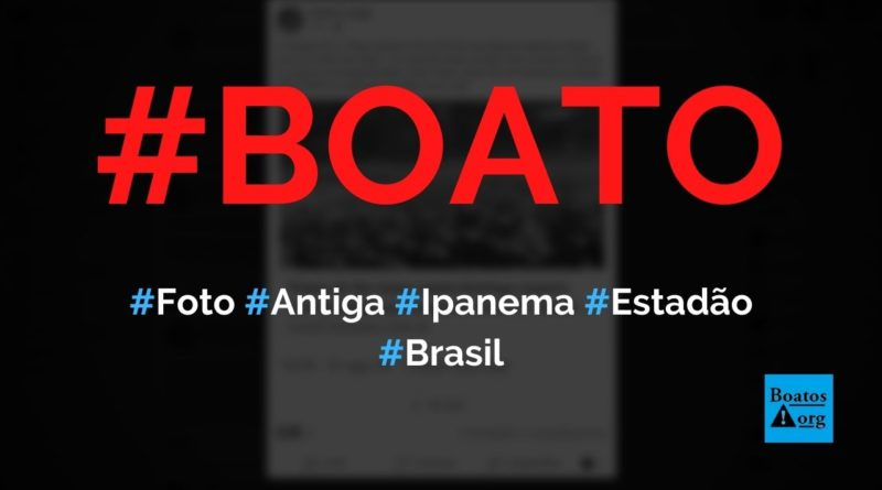 Foto antiga da praia de Ipanema foi publicada no Estadão como se fosse atual, diz boato (Foto: Reprodução/Facebook)
