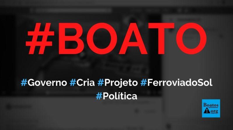 Governo Bolsonaro cria projeto de construção de Ferrovia do Sol, de São Luís a Salvador, diz boato (Foto: Reprodução/Facebook)