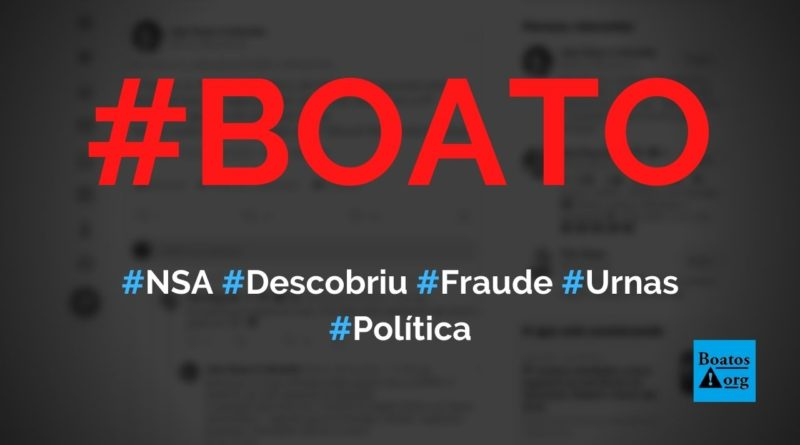 NSA diz que Bolsonaro ganhou eleições de 2018 no 1º turno, mas que urnas foram fraudadas, diz boato (Foto: Reprodução/Facebook)