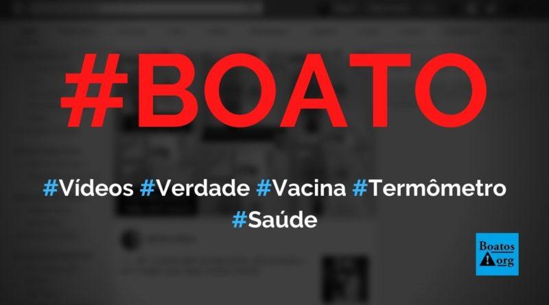 """Vídeos """"Verdade Fora da Mídia"""" falam a verdade ao alertar contra vacina e termômetro, diz boato (Foto: Reprodução/Facebook)"""