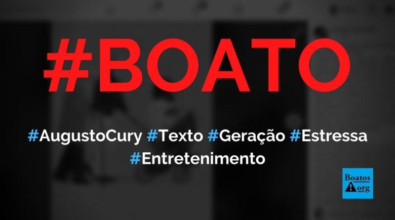 Augusto Cury escreve texto triste geração que se estressa por tudo, diz boato (Foto: Reprodução/Facebook)