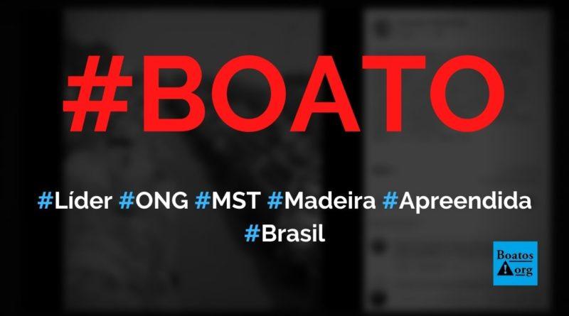 Líder de ONG e do MST é dono de madeira apreendida pelo Exército no Pará, diz boato (Foto: Reprodução/Facebook)