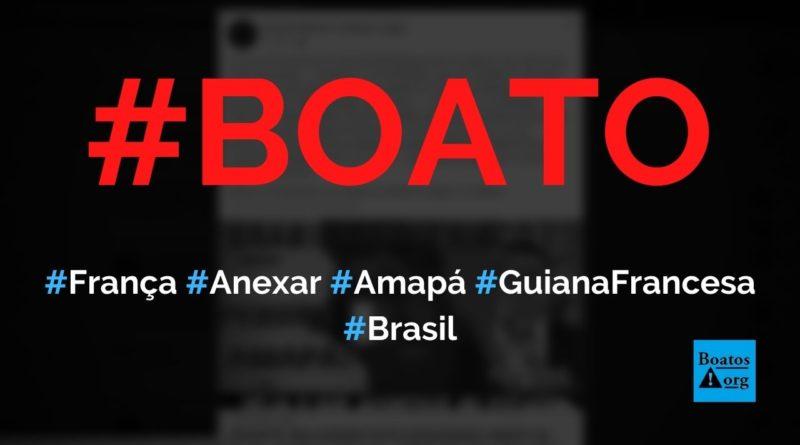 Macron e França querem anexar o Amapá à Guiana Francesa, diz boato (Foto: Reprodução/Facebook)